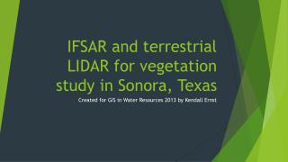 IFSAR and terrestrial LIDAR for vegetation study in Sonora, Texas