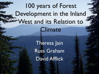 100  years of Forest  Development  in the Inland  West and its Relation to Climate
