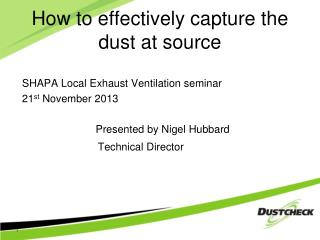How to effectively capture the dust at source