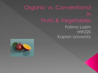 Organic vs. Conventional In  Fruits & Vegetables