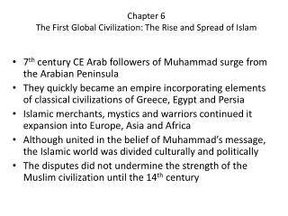 Chapter 6 The First Global Civilization: The Rise and Spread of Islam