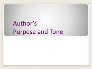 Author�s  Purpose and Tone