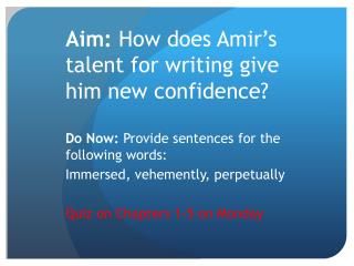 Aim:  How does Amir's talent for writing give him new confidence?