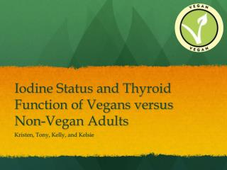 Iodine Status and Thyroid Function of Vegans versus Non-Vegan Adults