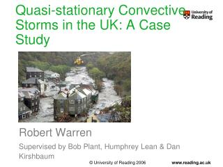 Quasi-stationary Convective Storms in the UK: A Case Study