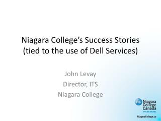 Niagara College's Success Stories  (tied to the use of Dell Services)