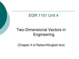 EGR  1101  Unit 4