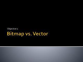 Bitmap vs. Vector