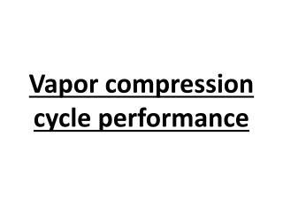 Vapor compression cycle performance