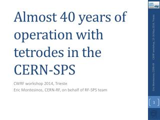 Almost 40 years of operation with  tetrodes  in the CERN-SPS