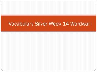 Vocabulary Silver  Week  14  Wordwall