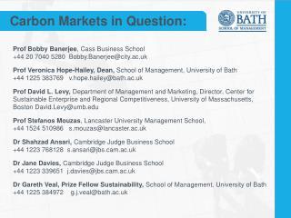 Prof Bobby Banerjee , Cass Business School   +44 20 7040  5280  Bobby.Banerjee@city.ac.uk