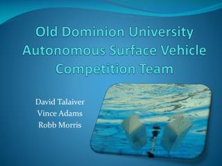 Old Dominion University Autonomous Surface Vehicle Competition Team