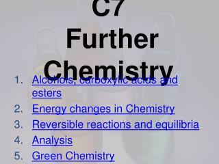C7  Further Chemistry