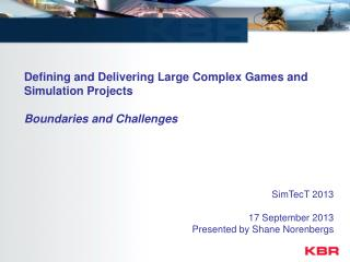Defining and Delivering  Large  Complex Games and Simulation Projects Boundaries and Challenges