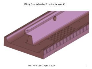 Milling Error in Module 1 Horizontal Vane #1