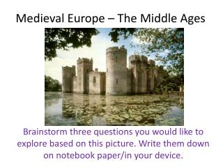 Medieval Europe � The Middle Ages