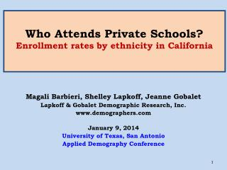 Who Attends Private Schools? Enrollment rates by ethnicity in  California