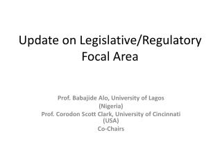 Update on Legislative/Regulatory Focal Area