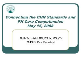 Connecting the CHN Standards and PH Core Competencies  May 15, 2008