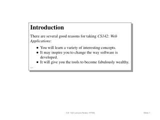 Introduction There are several good reasons for taking  CS142: Web Applications :