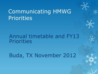 Communicating HMWG Priorities