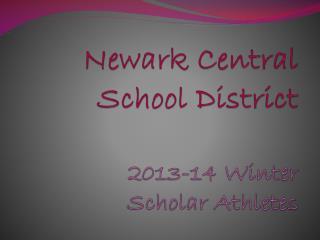 Newark Central School District 2013-14 Winter Scholar Athletes