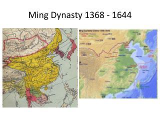Ming Dynasty 1368 - 1644