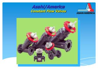 Asahi/America Constant Flow Valves