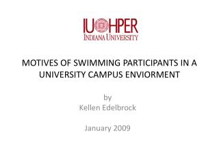 MOTIVES OF SWIMMING PARTICIPANTS IN A  UNIVERSITY CAMPUS ENVIORMENT