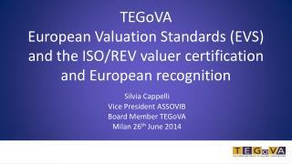 Silvia Cappelli Vice  President  ASSOVIB Board  Member TEGoVA Milan 26 th  June  2014