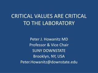 CRITICAL VALUES ARE CRITICAL TO THE LABORATORY