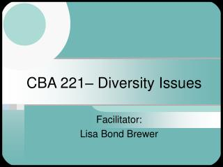 CBA 221  Diversity Issues