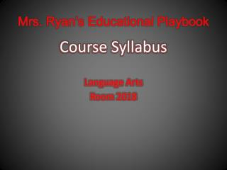 Mrs. Ryan's Educational Playbook