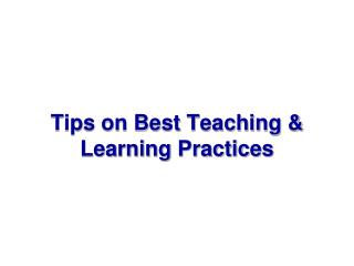 Tips on Best Teaching & Learning Practices