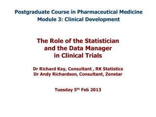 Postgraduate Course in Pharmaceutical Medicine Module 3: Clinical Development