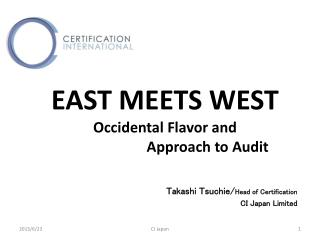 EAST MEETS WEST Occidental Flavor and  Approach to Audit