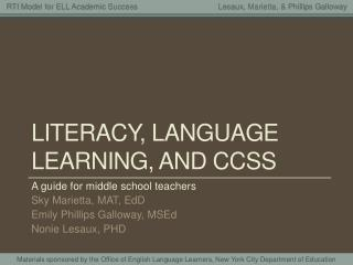 Literacy, Language learning, and  ccss