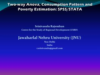 Two-way  Anova , Consumption Pattern and Poverty Estimation: SPSS/STATA