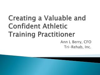 Creating a Valuable and Confident Athletic Training Practitioner