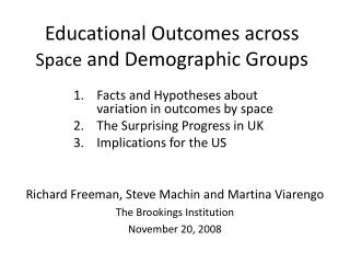 Educational Outcomes across  Space  and Demographic Groups