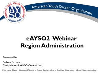 eAYSO2  Webinar  Region Administration