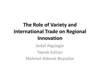 The Role of Variety and International Trade on Regional Innovation