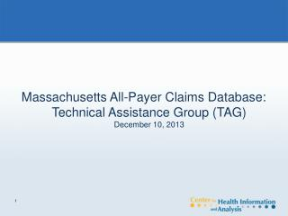 Massachusetts All-Payer Claims Database: Technical Assistance Group (TAG)  December 10, 2013