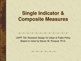 Single Indicator & Composite Measures
