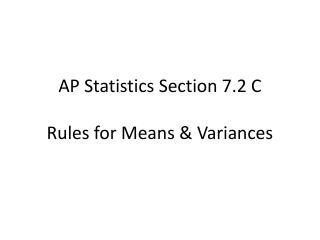 AP Statistics Section 7.2  C Rules for Means & Variances