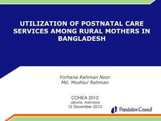 UTILIZATION OF POSTNATAL CARE SERVICES AMONG RURAL MOTHERS IN BANGLADESH