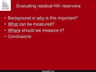 Evaluating residual HIV reservoirs