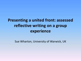 Presenting a united front: assessed reflective writing on a group experience