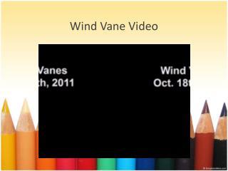 Wind Vane  Video